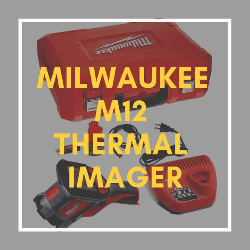 Milwaukee M12 Thermal Imager review
