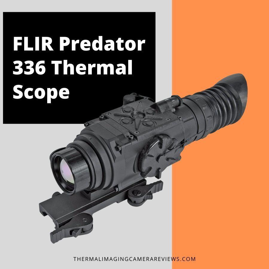 FLIR Predator 336 Thermal Scope review