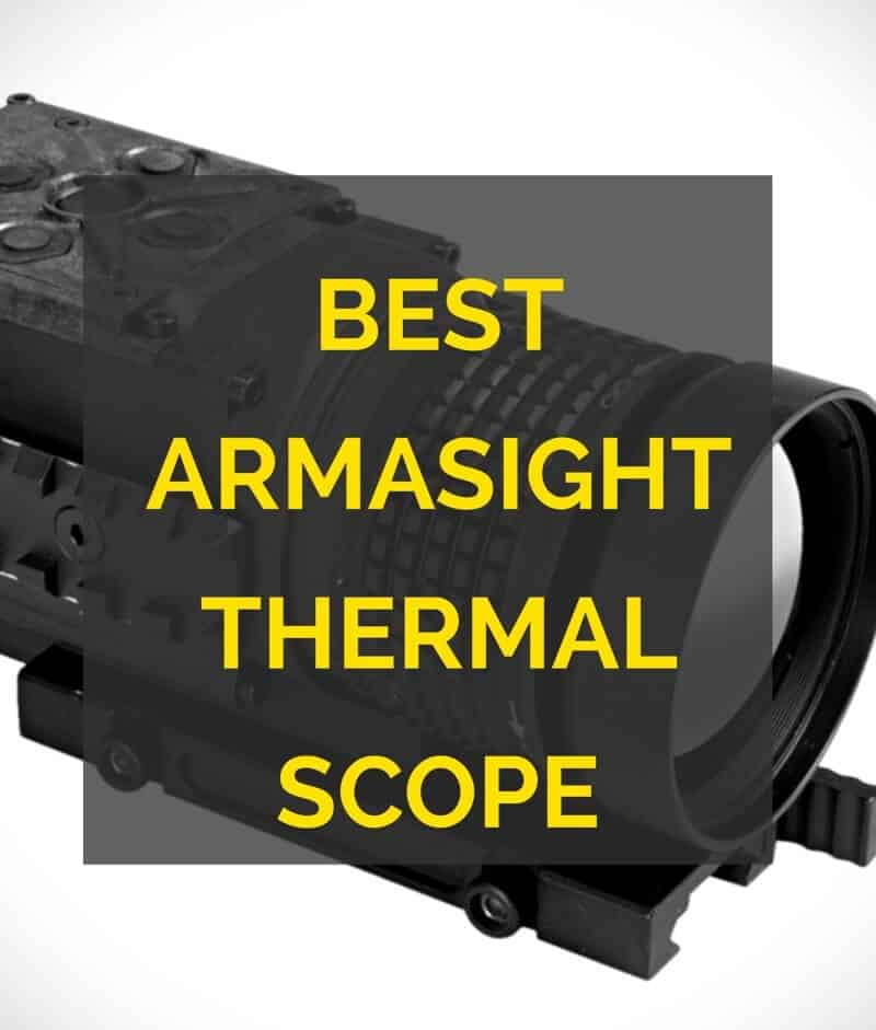 Best Armasight Thermal Scopes