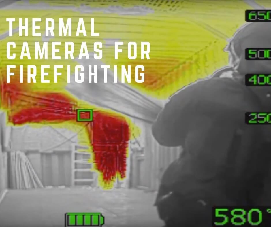 thermal cameras for firefighting