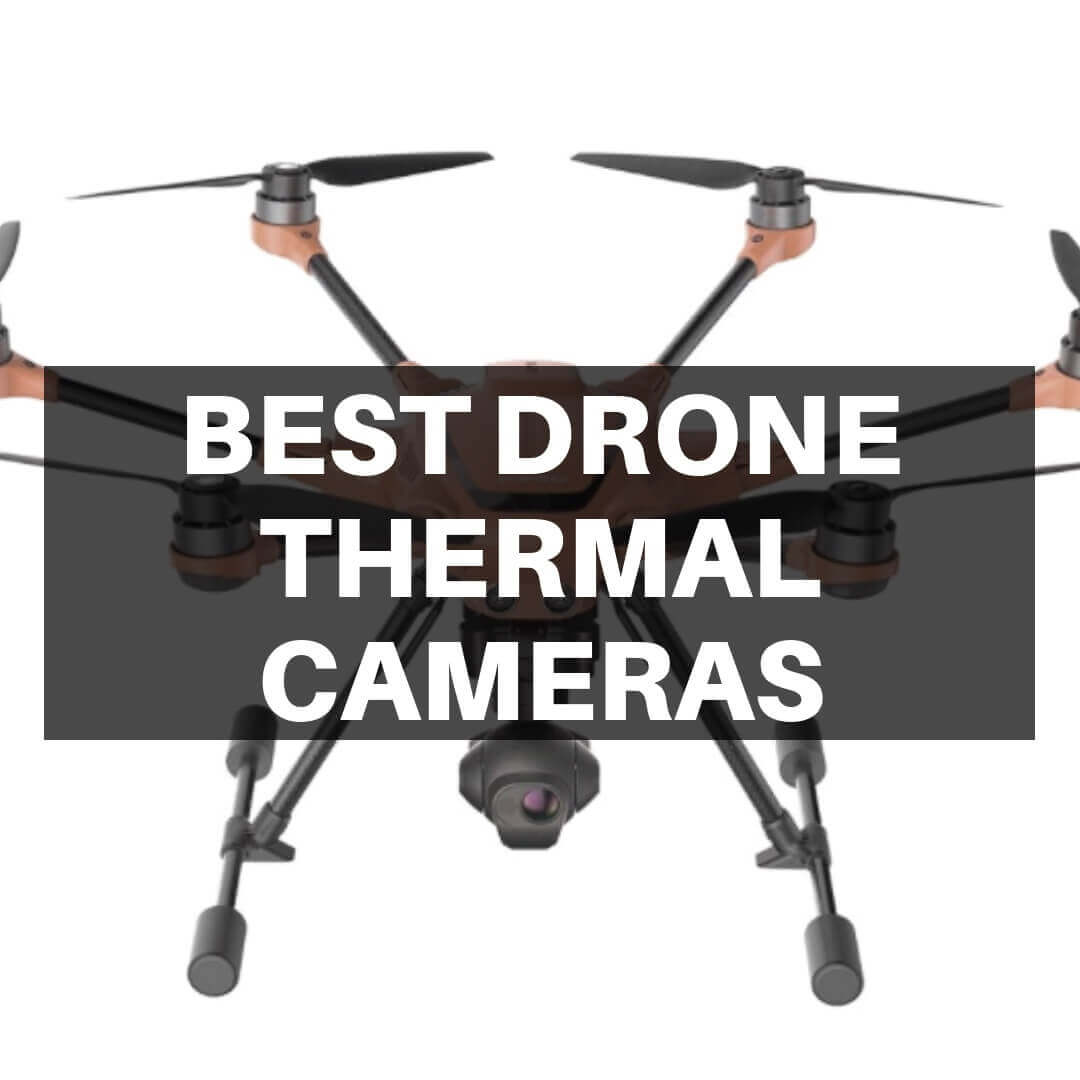 BEST DRONE THERMAL CAMERAS