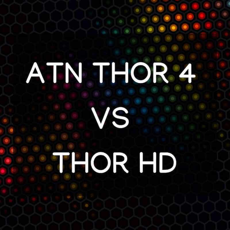 ATN Thor 4 vs Thor HD - Thermal Scopes by ATN
