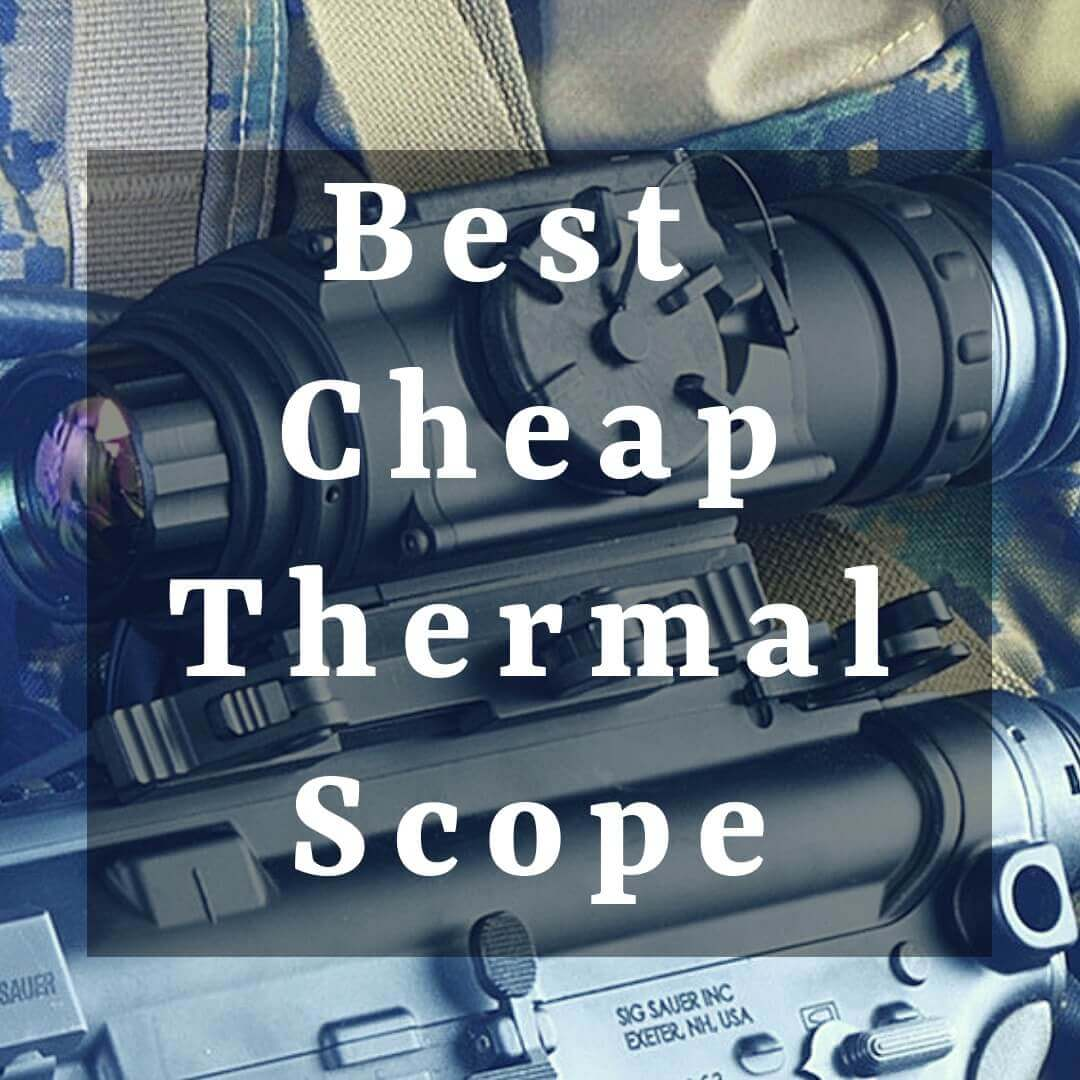 Best Cheap Thermal Scope