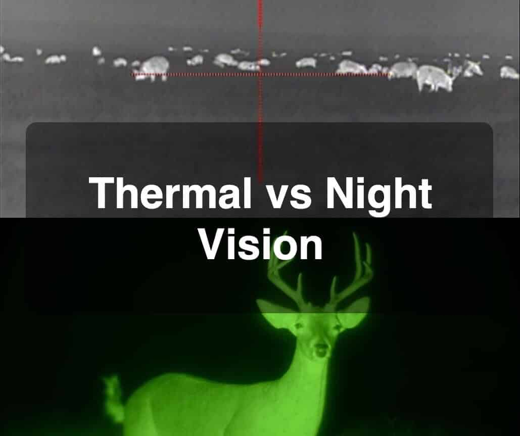 thermal vs night vision scopes