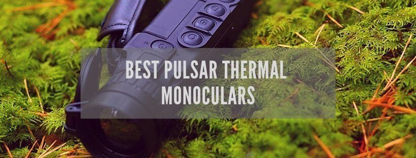 BEST PULSAR THERMAL MONOCULARS