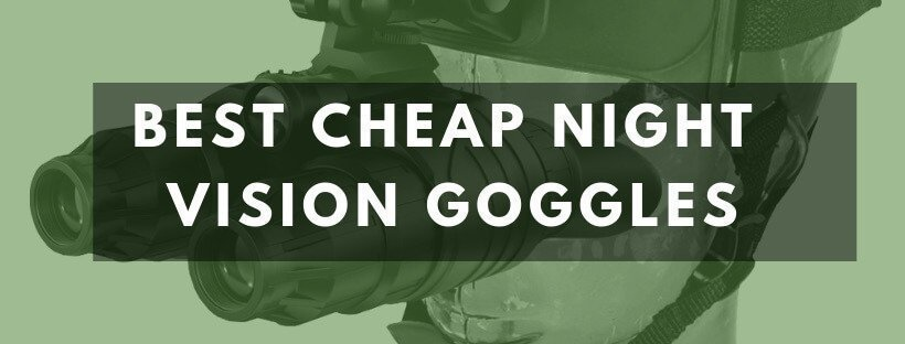Best Cheap Night Vision Goggles top 10
