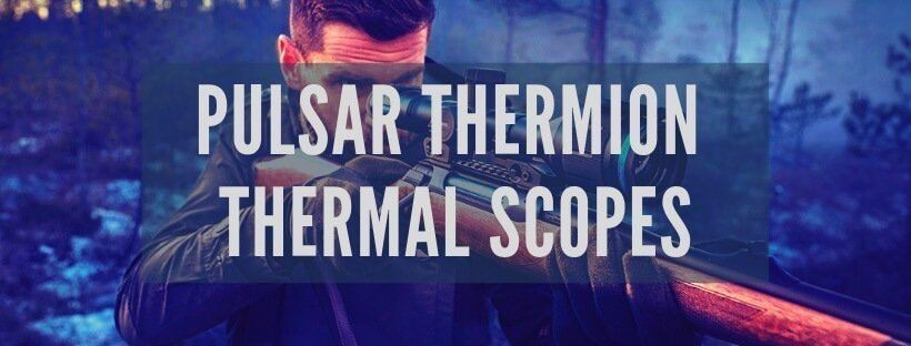 Pulsar Thermion Thermal Scopes review