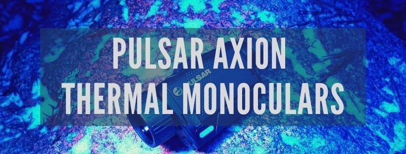 Pulsar Axion Review - New Thermal Imaging Monoculars for 2019