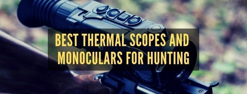 best thermal imaging for hunting - scopes and monoculars
