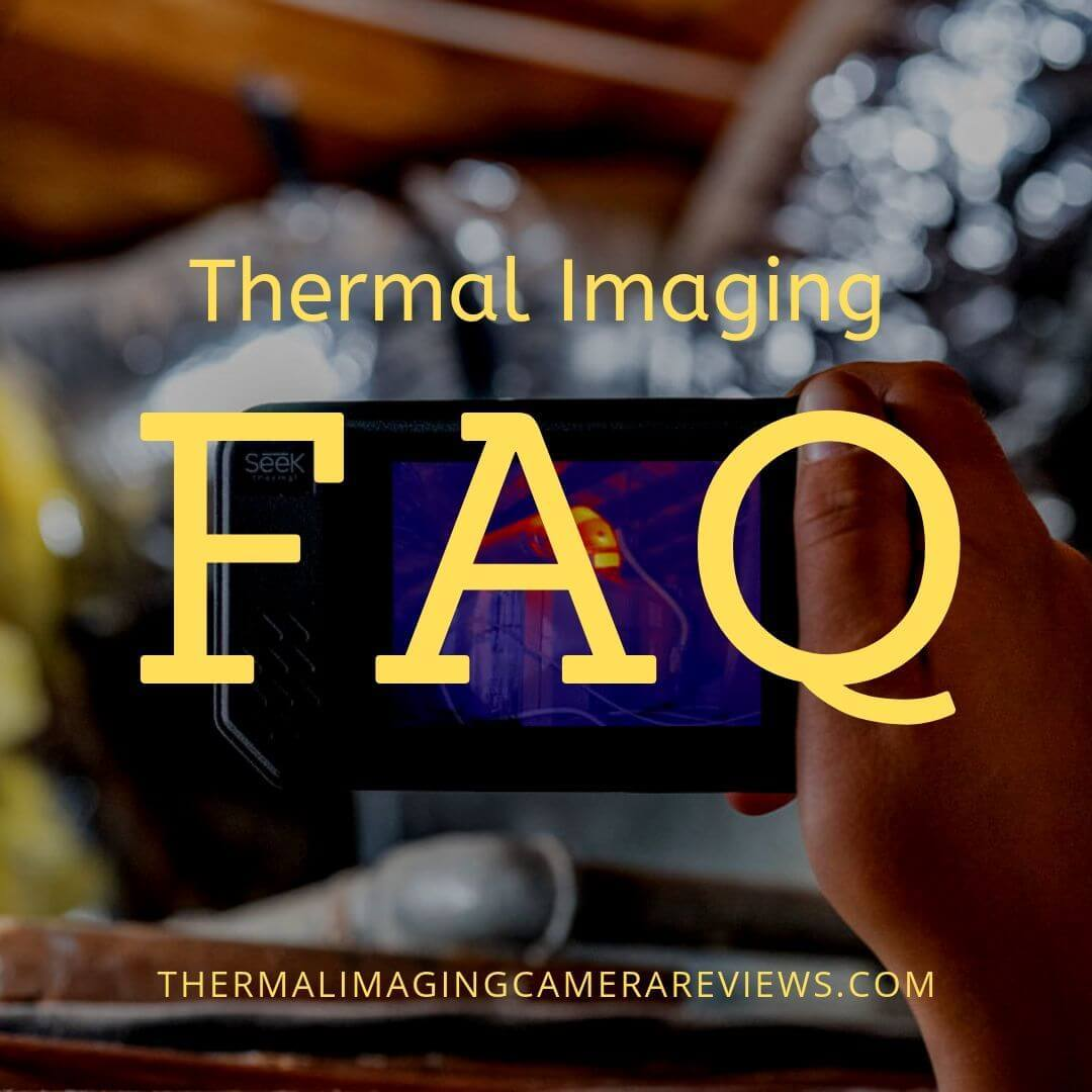 Thermal Imaging Frequently Asked Questions