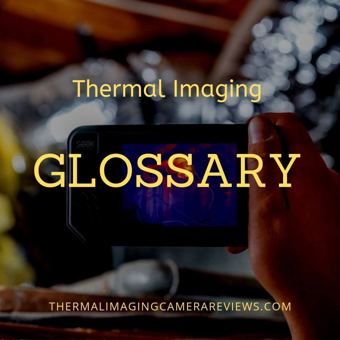 Thermal Imaging Glossary