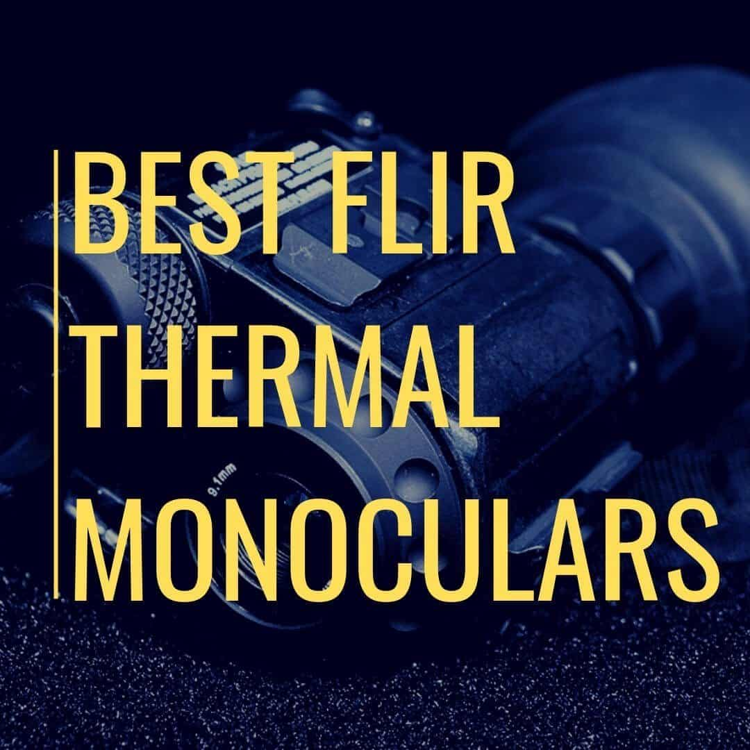 best flir thermal monoculars
