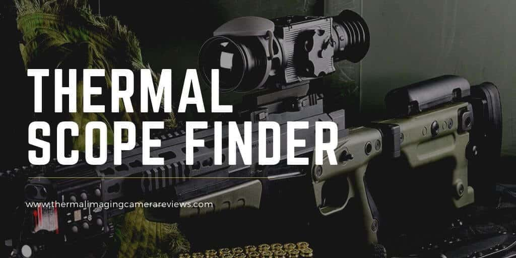 THERMAL imaging SCOPE FINDER