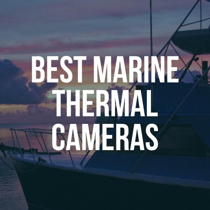 best marine thermal cameras reviewed