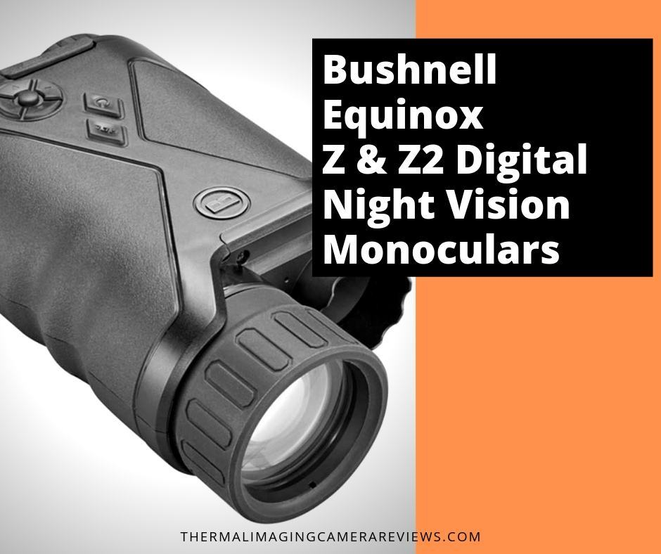 Bushnell Equinox Z Digital Night Vision Monoculars Review