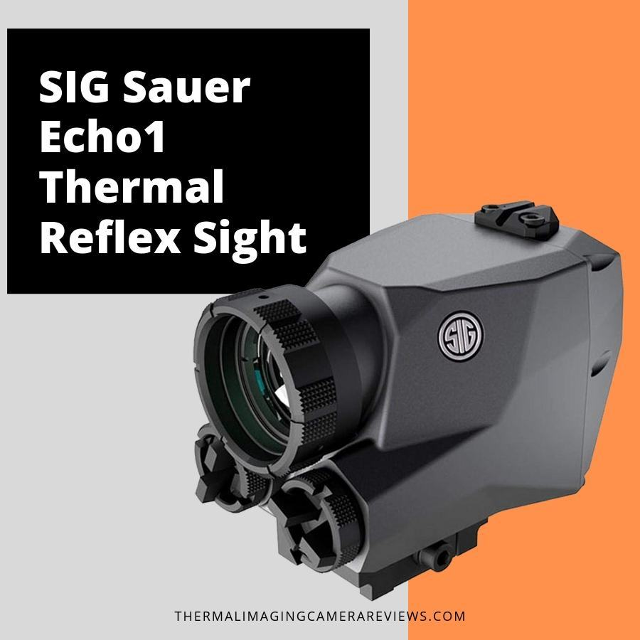 SIG Sauer Echo1 Thermal Reflex Sight review