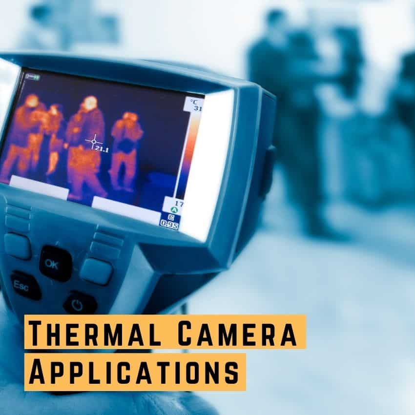 Thermal Imaging Camera Uses and applications